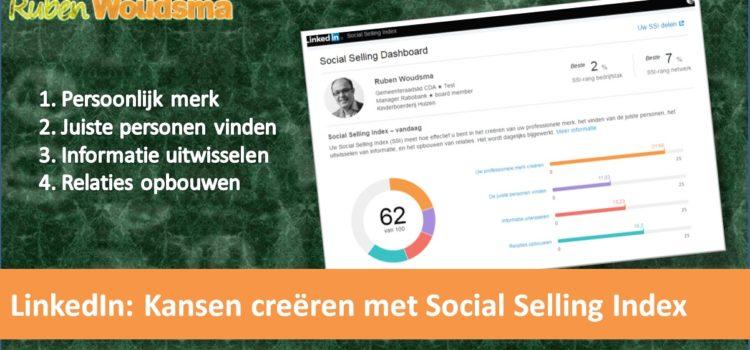 LinkedIn: Kansen creëren met de Social Selling Index